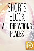 TCFF In All the Wrong Places (Shorts Block)